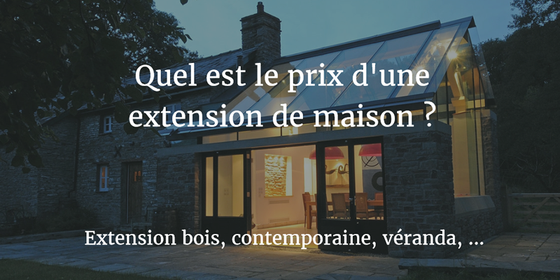 Prix extension de maison guide des prix au m2 en 2017 for Prix au m2 d une extension de maison