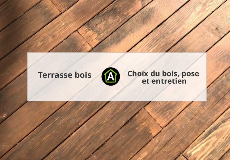 terrasse bois : essence de bois, pose et entretien